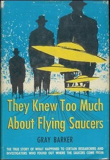 "Gray Barker, ""They Knew Too Much About Flying Saucers"" (1956)."